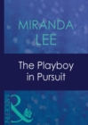 The Playboy In Pursuit (Mills & Boon Modern) (Australian Playboys, Book 3) - eBook