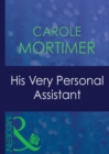 His Very Personal Assistant (Mills & Boon Modern) (9 to 5, Book 32) - eBook