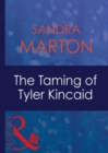 The Taming Of Tyler Kincaid (Mills & Boon Modern) (The Barons, Book 5) - eBook