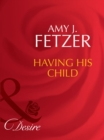 Having His Child (Mills & Boon Desire) (The Baby Bank, Book 5) - eBook
