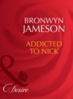 Addicted to Nick (Mills & Boon Desire) - eBook