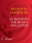 In Bed with the Boss's Daughter (Mills & Boon Desire) - eBook