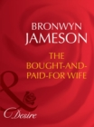 The Bought-and-Paid-For Wife (Mills & Boon Desire) (Secret Lives of Society Wives, Book 4) - eBook