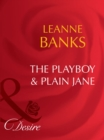 The Playboy & Plain Jane (Mills & Boon Desire) (Dynasties: The Barones, Book 1) - eBook