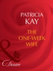 The One-Week Wife (Mills & Boon Desire) (Secret Lives of Society Wives, Book 3) - eBook