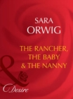 The Rancher, the Baby & the Nanny (Mills & Boon Desire) - eBook