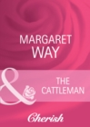 The Cattleman (Mills & Boon Cherish) (Men of the Outback, Book 1) - eBook