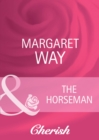 The Horseman (Mills & Boon Cherish) (Men of the Outback, Book 4) - eBook