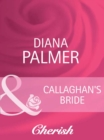Callaghan's Bride (Mills & Boon Cherish) (Long, Tall Texans, Book 22) - eBook