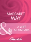 A Wife At Kimbara (Mills & Boon Cherish) (Legends Of The Outback, Book 1) - eBook