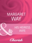 His Heiress Wife (Mills & Boon Cherish) (The Australians, Book 18) - eBook