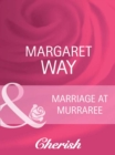 Marriage At Murraree (Mills & Boon Cherish) (The McIvor Sisters, Book 2) - eBook