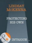 Protecting His Own (Mills & Boon Intrigue) (Morgan's Mercenaries: Ultimate, Book 4) - eBook