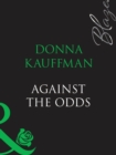 Against The Odds (Mills & Boon Blaze) - eBook