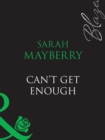 Can't Get Enough (Mills & Boon Blaze) - eBook
