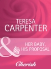 Her Baby, His Proposal - eBook