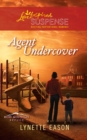 Agent Undercover (Mills & Boon Love Inspired Suspense) (Rose Mountain Refuge, Book 1) - eBook