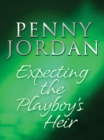 Expecting the Playboy's Heir (Mills & Boon M&B) (Jet-Set Wives, Book 2) - eBook
