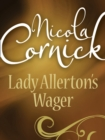 Lady Allerton's Wager (Mills & Boon Historical) - eBook