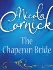 The Chaperon Bride (Mills & Boon Historical) - eBook