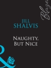 Naughty, But Nice (Mills & Boon Blaze) - eBook