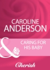 Caring For His Baby - eBook
