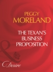 The Texan's Business Proposition (Mills & Boon Desire) (A Piece of Texas, Book 4) - eBook
