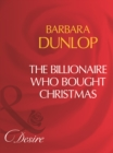 The Billionaire Who Bought Christmas (Mills & Boon Desire) - eBook