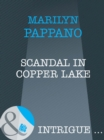 Scandal in Copper Lake (Mills & Boon Intrigue) - eBook