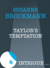 Taylor's Temptation (Mills & Boon Intrigue) - eBook