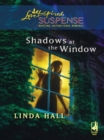 Shadows At The Window (Mills & Boon Love Inspired) - eBook