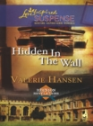 Hidden in the Wall (Mills & Boon Love Inspired) (Reunion Revelations, Book 1) - eBook