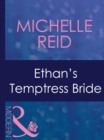 Ethan's Temptress Bride (Mills & Boon Modern) (Hot-Blooded Husbands, Book 2) - eBook