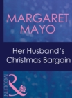 Her Husband's Christmas Bargain (Mills & Boon Modern) (Marriage and Mistletoe, Book 1) - eBook