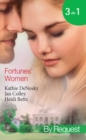 Fortunes' Women: Mistress of Fortune (Dakota Fortunes, Book 4) / Expecting a Fortune (Dakota Fortunes, Book 5) / Fortune's Forbidden Woman (Dakota Fortunes, Book 6) (Mills & Boon By Request) - eBook
