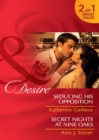 Seducing His Opposition / Secret Nights at Nine Oaks: Seducing His Opposition (Miami Nights, Book 2) / Secret Nights at Nine Oaks (Mills & Boon Desire) - eBook
