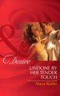 Undone by Her Tender Touch (Mills & Boon Desire) (Pregnancy & Passion, Book 4) - eBook