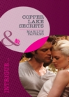 Copper Lake Secrets (Mills & Boon Intrigue) - eBook