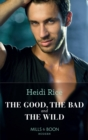 The Good, The Bad And The Wild (Mills & Boon Modern Heat) (Hot California Nights, Book 1) - eBook
