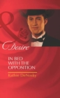 In Bed with the Opposition (Mills & Boon Desire) (The Millionaire's Club, Book 6) - eBook