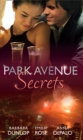 Park Avenue Secrets: Marriage, Manhattan Style (Park Avenue Scandals, Book 4) / Pregnant on the Upper East Side? (Park Avenue Scandals, Book 5) / The Billionaire in Penthouse B (Park Avenue Scandals, - eBook