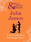 The Greek and the Single Mum (Mills & Boon Short Stories) - eBook