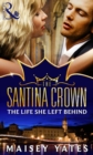 The Life She Left Behind (A Santina Crown Short Story) (Mills & Boon M&B) - eBook