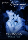 Moonspun (Mills & Boon Nocturne Cravings) - eBook