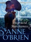 The Disgraced Marchioness (The Faringdon Scandals, Book 1) - eBook