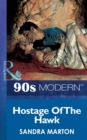 Hostage Of The Hawk (Mills & Boon Vintage 90s Modern) - eBook