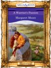 A Warrior's Passion (Mills & Boon Vintage 90s Modern) - eBook