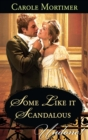 Some Like it Scandalous (Mills & Boon Historical Undone) - eBook
