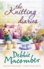 The Knitting Diaries: The Twenty-First Wish / Coming Unravelled / Return to Summer Island - eBook