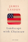 Landscape With Chainsaw - eBook